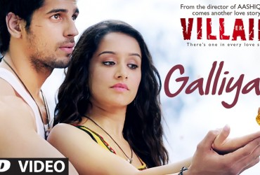 "Exclusive Video of Song Galliyan from the movie ""Ek Tha Villan"""