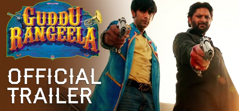 Guddu Rangeela: Theatrical Trailer